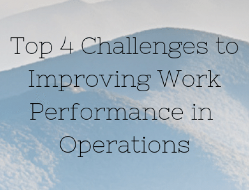 Top 4 Challenges to Improving Work Performance in Operations
