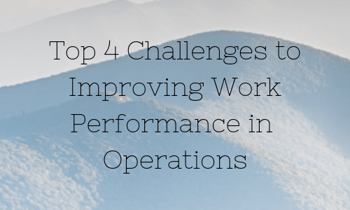 Top 4 Challenges to Improving Work Performance in Operations - Nixie