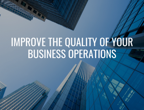 Tips to Improve the Quality of Your Business Operations:  The next level of performance starts with redefining YOUR expectations!