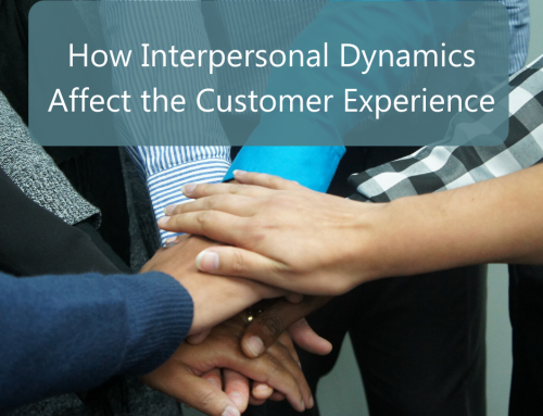 How Interpersonal Dynamics Affect the Customer Experience