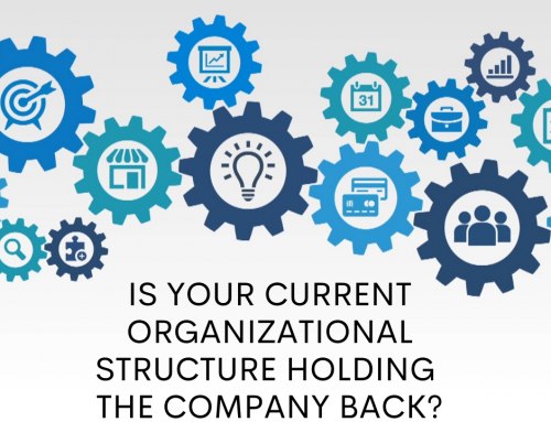 Is Your Current Organizational Structure Holding the Company Back?