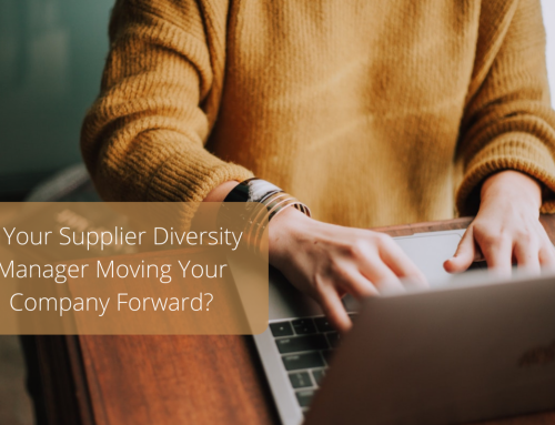 Is Your Supplier Diversity Manager Moving Your Company Forward?